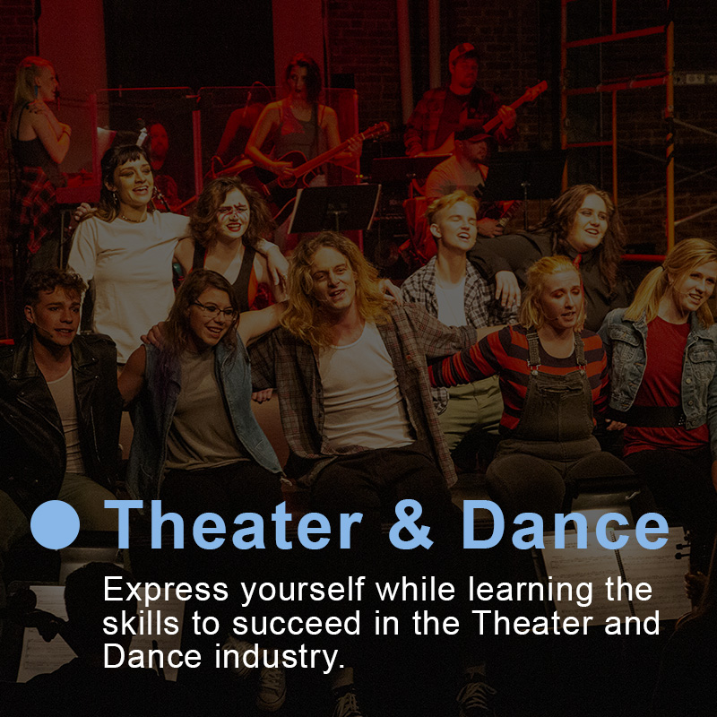 Express yourself while learning the skills to succeed in the Theater and Dance industry.